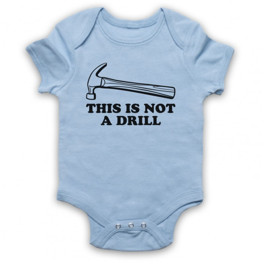 This Is Not A Drill Funny Pun Hammer Baby Grow Bib Baby Grows & Bibs