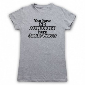 You Have No Authority Here Jackie Weaver Womens Heather Grey T-Shirt