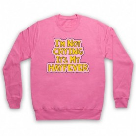 Tracy Beaker I'm Not Crying It's My Hayfever Adults Pink Sweatshirt