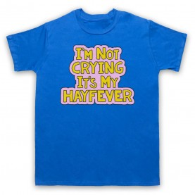 Tracy Beaker I'm Not Crying It's My Hayfever Mens Royal Blue T-Shirt