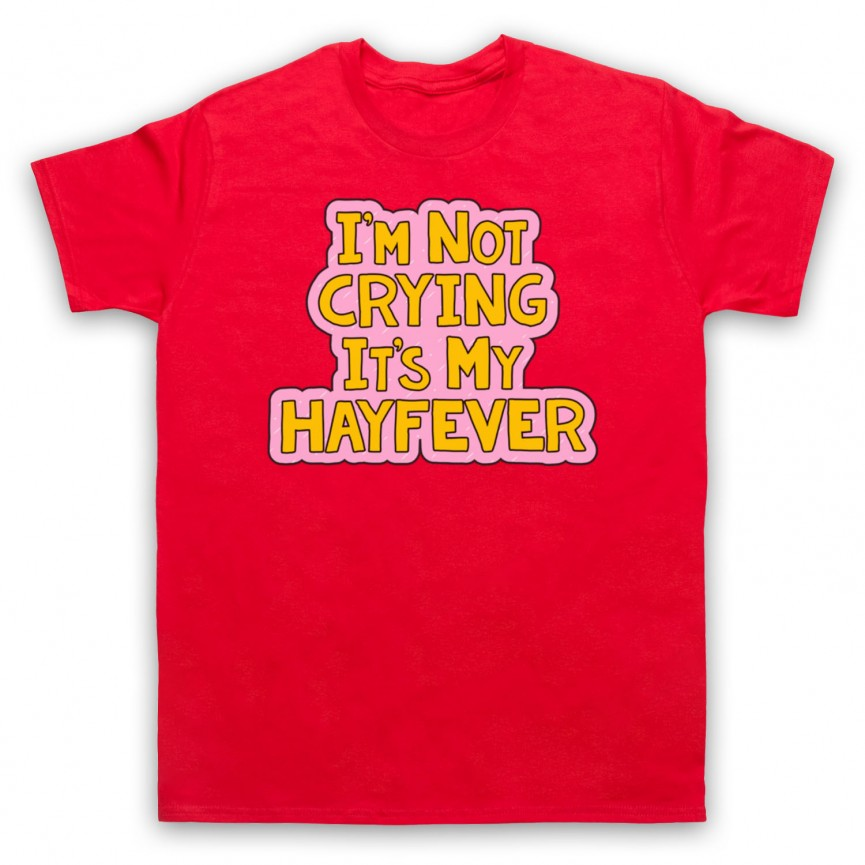Tracy Beaker I'm Not Crying It's My Hayfever Mens Red T-Shirt