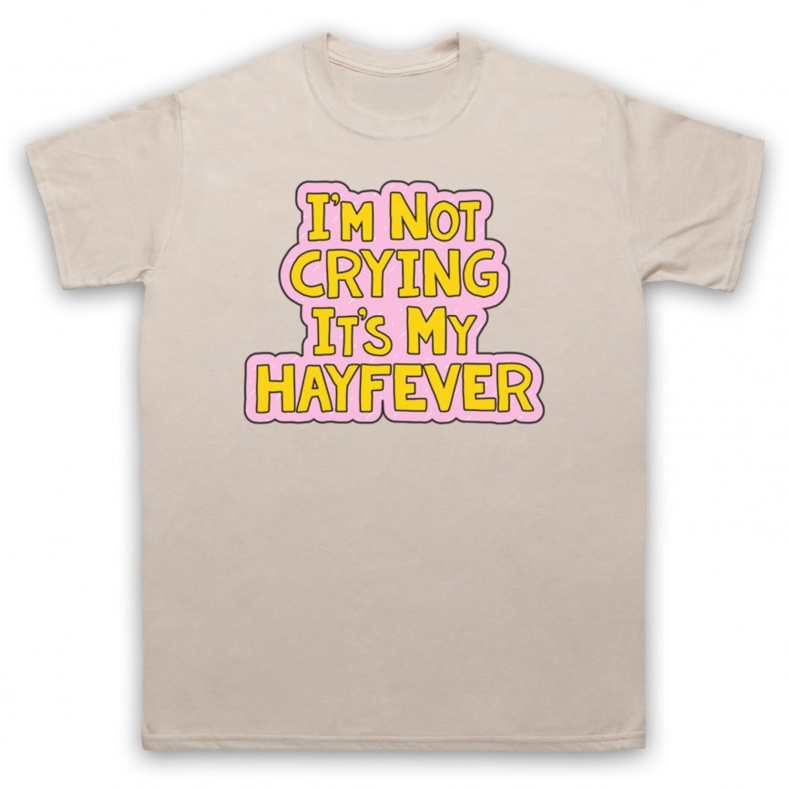 Tracy Beaker I'm Not Crying It's My Hayfever Mens Sand T-Shirt