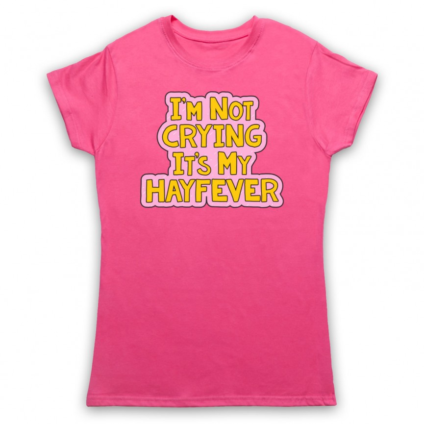 Tracy Beaker I'm Not Crying It's My Hayfever Womens Pink T-Shirt