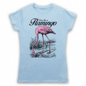 Save The Flamingo Animal Rights Protest Slogan Womens Light Blue T-Shirt