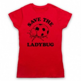 Save The Ladybug Ladybird Animal Rights Protest Slogan Womens Red T-Shirt