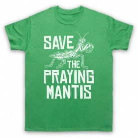 Save The Praying Mantis Animal Rights Protest Slogan Mens Green T-Shirt