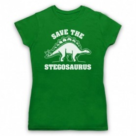 Save The Stegosaurus Dinosaur Extinct Parody Animal Rights Protest Slogan Womens Green T-Shirt