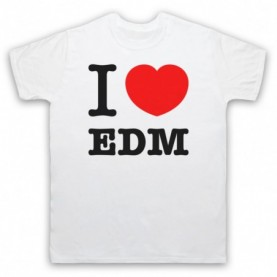 I Love EDM Electronic Dance Music Mens White T-Shirt
