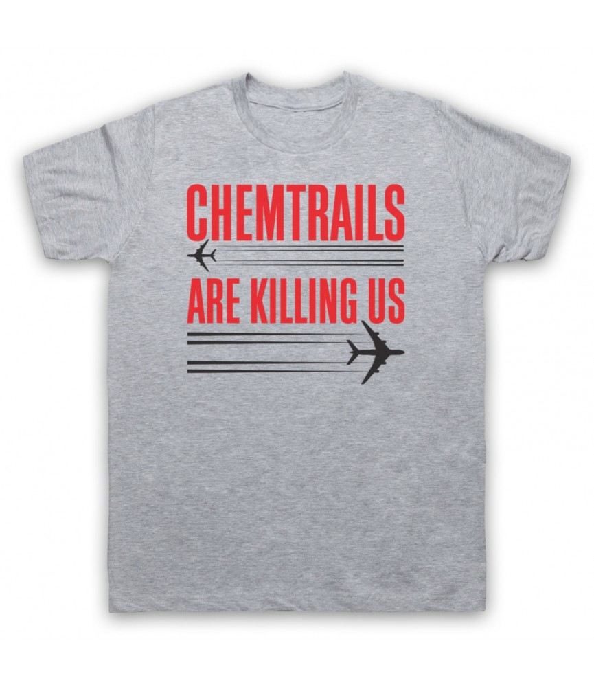 Chemtrails Are Killing Us Conspiracy Theory Protest Slogan T-Shirt T-Shirts