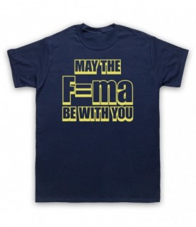 May The Force Be With You Physics T-Shirt T-Shirts