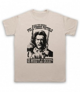 Outlaw Josey Wales Pull Those Pistols Or Whistle Dixie T-Shirt T-Shirts