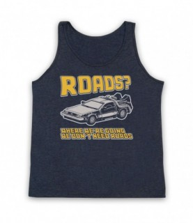 Back To The Future Where We're Going We Don't Need Roads Tank Top Vest Tank Top Vests