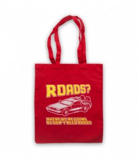 Back To The Future Where We're Going We Don't Need Roads Tote Bag Tote Bags