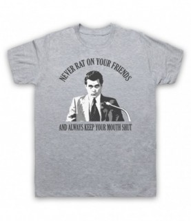 Goodfellas Never Rat On Your Friends T-Shirt T-Shirts