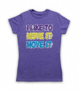 Reel 2 Real I Like To Move It T-Shirt T-Shirts