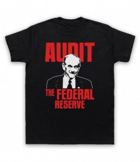 Ron Paul Audit The Federal Reserve T-Shirt T-Shirts