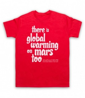 There Is Global Warming On Mars Too Conspiracy Theory Slogan T-Shirt T-Shirts