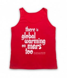There Is Global Warming On Mars Too Conspiracy Theory Slogan Tank Top Vest Tank Top Vests