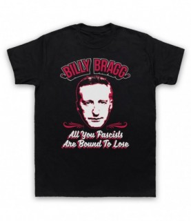 Billy Bragg All You Fascists Are Bound To Lose T-Shirt T-Shirts