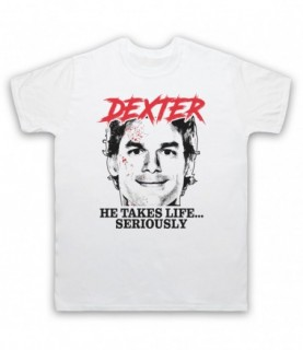 Dexter He Takes Life Seriously T-Shirt T-Shirts