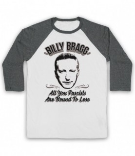 Billy Bragg All You Fascists Are Bound To Lose Baseball Tee Baseball Tees