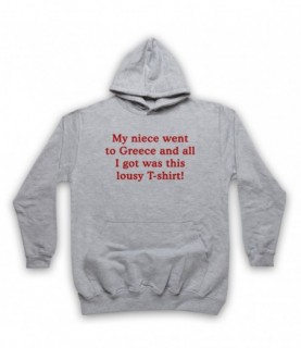 Gavin & Stacey My Niece Went To Greece Hoodie Sweatshirt Hoodies & Sweatshirts