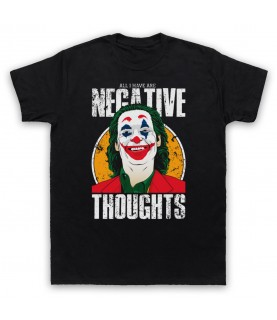 Joker Arthur Fleck All I Have Are Negative Thoughts T-Shirt