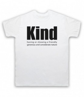 Kind Definition Having A Friendly Generous Considerate Nature T-Shirt