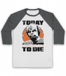 Star Trek Worf Today Is A Good Day To Die Baseball Tee