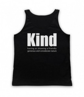 Kind Definition Having A Friendly Generous Considerate Nature Tank Top Vest