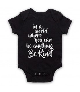 Be Kind In A World Where You Can Be Anything Baby Grow Bib