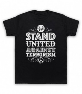 We Stand United Against Terror Anti Terrorism Peace Slogan T-Shirt