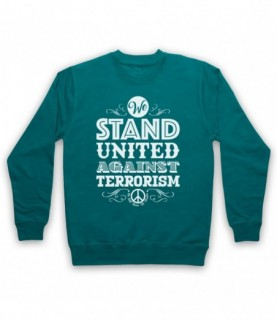 We Stand United Against Terror Anti Terrorism Peace Slogan Hoodie Sweatshirt Hoodies & Sweatshirts